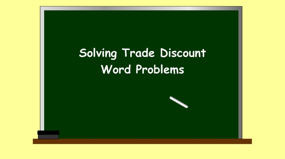 Solving Trade Discount Problems (Screencast) - Wisc-Online OER