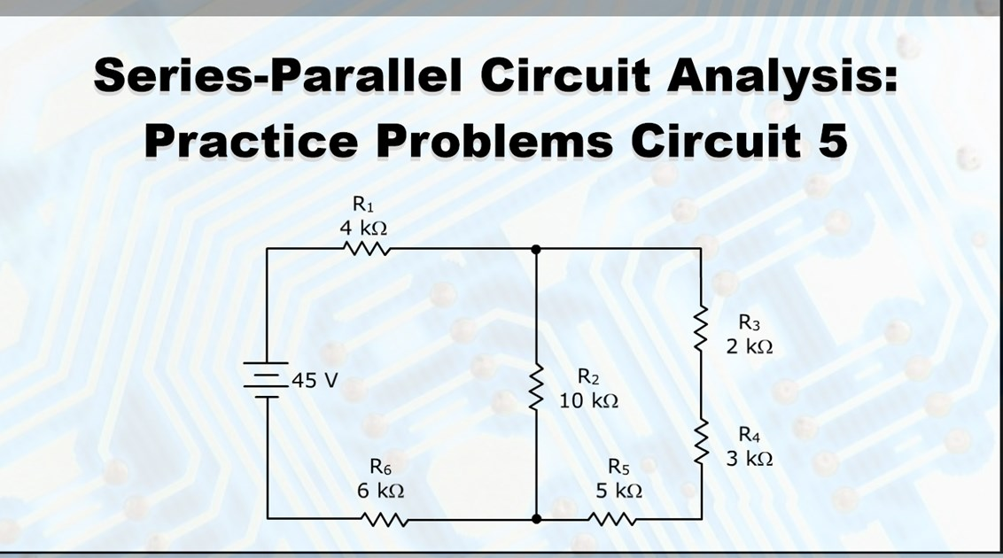 Series Parallel Circuit Analysis Practice Problems