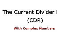 Science, Technology, Engineering & Mathematics The Current Divider Rule (CDR) with Complex Numbers