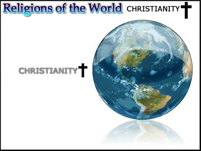 Cultural Studies Religions of the World - Christianity