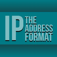 Information Technology The IP Address Format