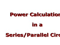 Science, Technology, Engineering & Mathematics Power Calculations in a Series/Parallel Circuit