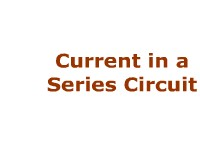 Science, Technology, Engineering & Mathematics Current in a Series Circuit