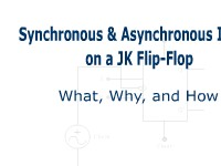 Manufacturing Synchronous & Asynchronous Inputs on a JK Flip-Flop