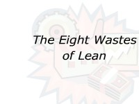Science, Technology, Engineering & Mathematics The Eight Wastes of Lean