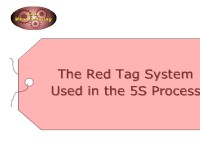 Science, Technology, Engineering & Mathematics The Red Tag System Used in the 5S Process