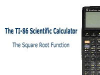 Science, Technology, Engineering & Mathematics The TI-86 Calculator: The Square Root Function