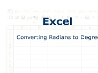 Science, Technology, Engineering & Mathematics Excel: Converting Radians to Degrees