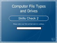 Information Technology Computer File Types and Drives: Skills Check 2