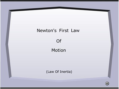 Physics Newton's First Law of Motion