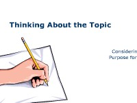 Arts, Audio/Video Technology & Communications Thinking About the Topic: Considering Your Purpose for Writing