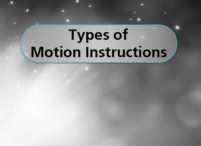 Manufacturing Types of Motion Instructions