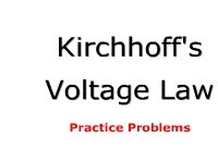 Science, Technology, Engineering & Mathematics Kirchhoff's Voltage Law (KVL): Practice Problems